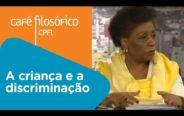 A criança e a discriminação | Ivone Ferreira Caetano