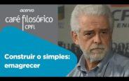 Construir o simples: emagrecer | Flávio Gikovate