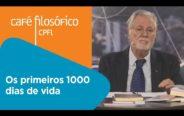 Os primeiros 1000 dias de vida | José Martins Filho